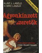 Agyonkínzot szeretők - Illisz L. László, H. Bíró László
