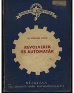Revolverek és automaták - Hornung Gábor dr.