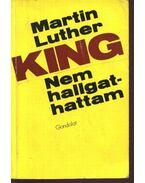 Nem hallgathattam - Martin Luther King