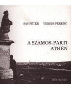 A Szamos-parti Athén - Sas Péter, Veress Ferenc