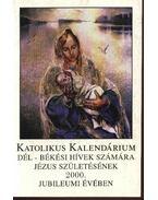 Katolikus kalendárium Dél-Békési hívek számára Jézus születésének 2000. évében - Bajnai István