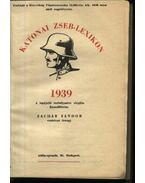 Katonai Zseb-lexikon 1939 - Zachár Sándor (összeáll.)