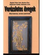 Varázslatos üvegek - Síküvegek festése - Rigóné Péter Irén, Kovács Éva, Kaposvári Emőke, Kelemen Lívia