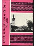 Tótkomlós negyedszázados története 1944-1970 - Szincsok György, Lugosi Mátyás