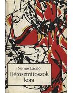 Hérosztrátoszok kora - Nemes László