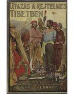 Utazás a rejtelmes Tibetben - Landor, Henry S.