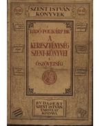 A kereszténység szent könyvei I. kötet - Ószövetség - Radó Polikárp