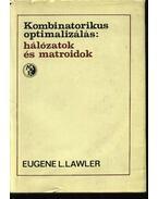 Kombinatorikus optimatizálás: hálózatok és matroidok - Lawler, Eugene L.
