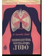 Szervezetünk ventillátora a tüdő - Dr. Szendei Ádám