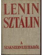 A szakszervezetekről - Lenin, Vlagyimir Iljics, Sztálin