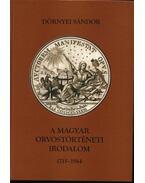 A magyar orvostörténeti irodalom 1715-1944 - Dörnyei Sándor