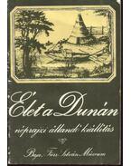 Élet a Dunán-néprajzi állandó kiállítás - Solymos Ede