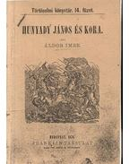 Hunyadi János és kora - Áldor Imre