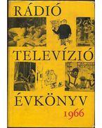 Rádió és televízió évkönyv 1966 - Boros János, Láng György, Simonffy Géza, Gyenes György, Szücs Andor, Petur György