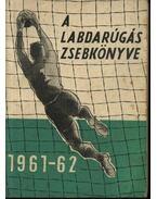 A labdarúgás zsebkönyve 1961-62 - Pásztor Lajos, Tabák Endre