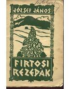 Firtosi rezedák - József János