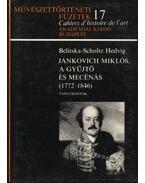 Jankovich Miklós, a gyűjtő és mecénás (1772-1846) - Több szerzős
