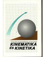 Kinematika és kinetika - Sályi Béla, Michelberger Pál, Sályi István