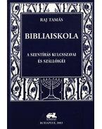 Bibliaiskola - Raj Tamás