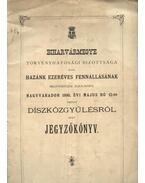 Biharvármegye törvényhatósági bizottsága által hazánk ezeréves fennálásának megünneplése alkalmából Nagyváradon 1896. évi május - Papp János
