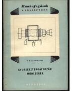 Gyorsesztergályozási módszerek - Szeminszkij, V. K.