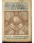 Szentáldozás-életforrás - P. Julian,Eymard