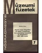 Nógrád megye közgyűlése és sajtója a munkásság és a parasztság helyzetéről és mozgalmairól 1867-1890 között - Belitzky János
