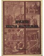 Bevezetés Krisztus misztériumába - Rózsa Huba