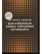 Iparvállalatok belső irányítási rendszere - Varga Sándor