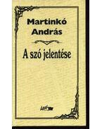 A szó jelentése - Martinkó András