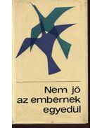 Nem jó az embernek egyedül... - Gyökössy Endre, Ablonczy Dániel, Adorján József