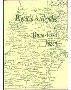 Migráció és telpülésa a Duna-Tisza közén - Juhász Antal