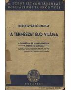 A természet élővilága a gimnázium és leánygimnázium V. osztálya számára - Mohay Ádám, Kerékgyártó Árpád