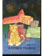 A vitrin tigrise - Zei, Alki