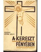 A kereszt fényében - Kozáky István