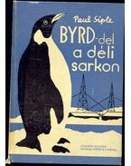 BYRD-del a déli sarkon - Siple, Paul