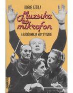 Muzsika és mikrofon - Boros Attila