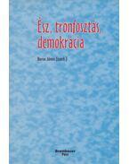 Ész, trónfosztás, demokrácia - Boros János