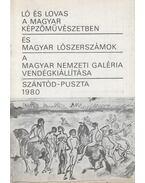 Ló és lovas a magyar képzőművészetben / és magyar lószerszámok - Boross Marietta, N. Pénzes Éva, Pogány Ö. Gábor