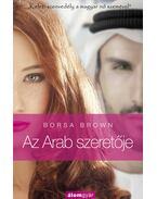 Az Arab szeretője - Borsa Brown