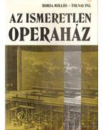 Az ismeretlen Operaház - Borsa Miklós, Tolnay Pál