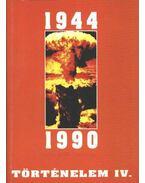 Történelem IV. 1944-1990 - Borsányi György