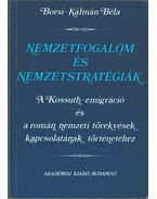 Nemzetfogalom és nemzetstratégiák (dedikált) - Borsi-Kálmán Béla