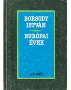 Európai évek - Borsody István