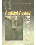 Ázsiától Ázsiáig - Borsos Béla