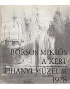 Borsos Miklós - A kert - Borsos Miklós