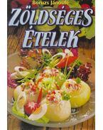 Zöldséges ételek - Boruzs Jánosné