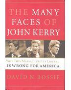 The Many Faces of John Kerry - BOSIE, DAVID N,