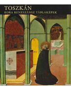 Toszkán kora reneszánsz táblaképek - Boskovits Miklós