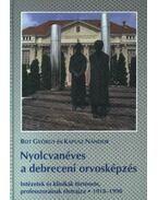 Nyolcvanéves a debreceni orvosképzés - Bot György, Kapusz Nándor